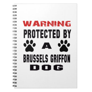 Protected By A Brussels Griffon Dog Spiral Note Book