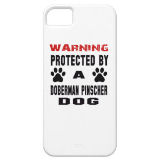 Protected By A Doberman Pinscher Dog iPhone 5 Cover