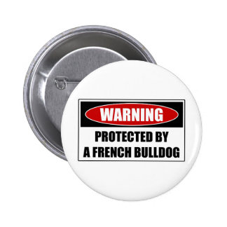 Protected By A French Bulldog Button