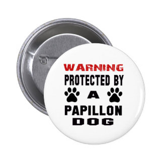 Protected By A Papillon Dog Pinback Button