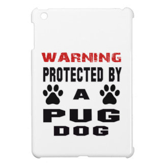 Protected By A Pug Dog iPad Mini Cover