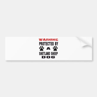 Protected By A Shetland sheep Dog Bumper Sticker