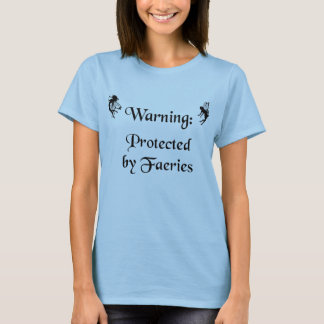 Protected by Faeries T-Shirt