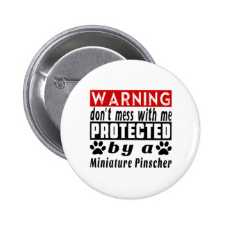 Protected By Miniature Pinscher 2 Inch Round Button