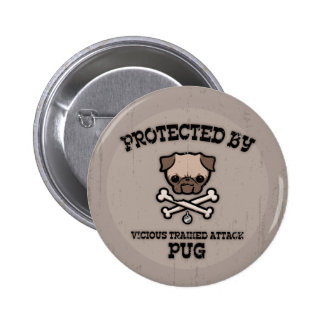 Protected By Pug Pinback Button