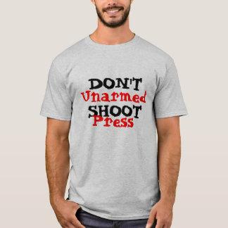 Protest Activist Don't Shoot Unarmed Press T-Shirt