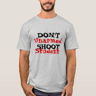 Protest Activist Political Don't Shoot Student T-Shirt