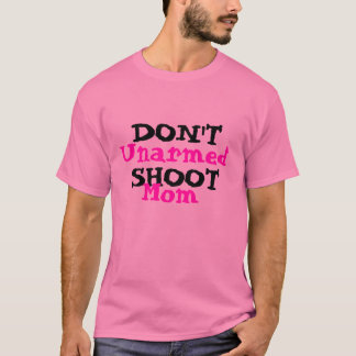 Protest Activist Political Don't Shoot Unarmed T-Shirt