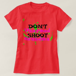 Protest Activist Political Don't Shoot Unarmed US T-Shirt
