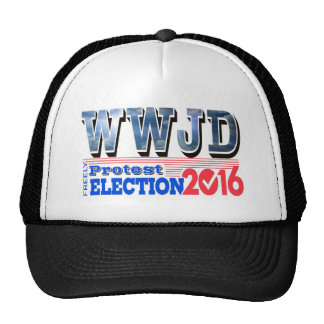 PROTEST election 2016 WWJD Trucker Hat