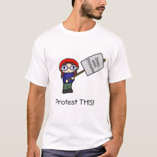 Protest THIS! T-Shirt