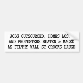 protesters beaten and maced, wall st crooks laugh car bumper sticker