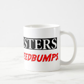 Protesters: Bloody Speedbumps Coffee Mug