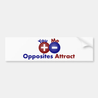 Protons, Electrons, Opposites Attract Bumper Sticker