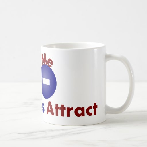 Protons, Electrons, Opposites Attract Coffee Mugs