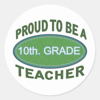 Proud 10th. Grade Teacher Classic Round Sticker