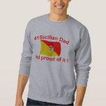 Proud #1 Sicilian Dad Sweatshirt