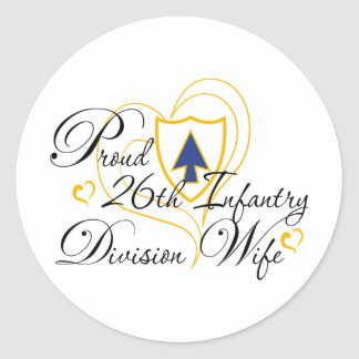 Proud 26th Infantry Wife Heart Classic Round Sticker