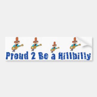 proud 2 B a hillbilly Bumper Sticker