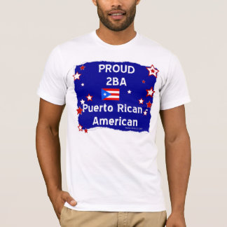 Proud 2 B A Puerto Rican-American - Shirt