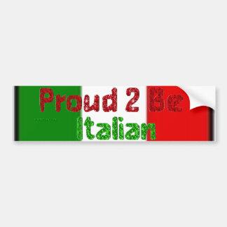 Proud 2 Be Italian Bumper Sticker