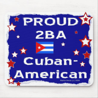 Proud 2B A Cuban-American - Mousepad