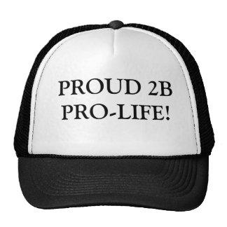 PROUD 2B PRO-LIFE! TRUCKER HAT