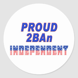 Proud 2BAn Independent Classic Round Sticker