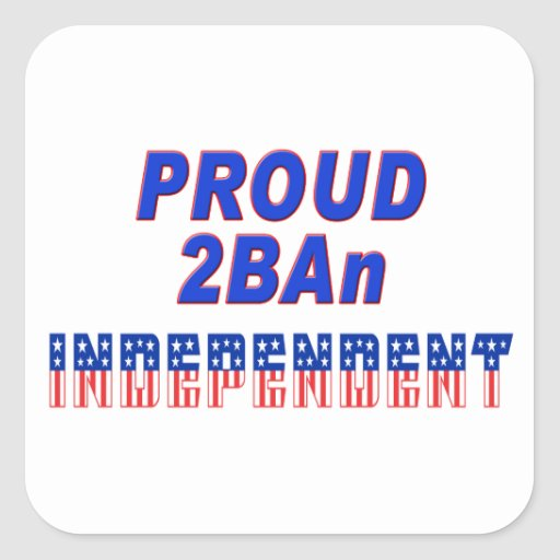 Proud 2BAn Independent Square Sticker