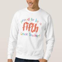 Proud 5th Grade Teacher Basic Sweatshirt