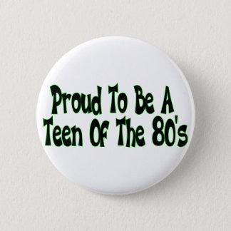 Proud 80's Teen Button