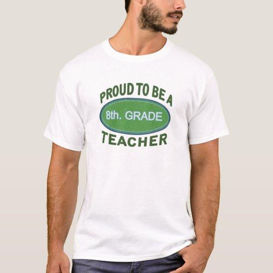Proud 8th. Grade Teacher T-Shirt