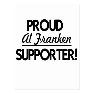 Proud Al Franken Supporter! Postcard