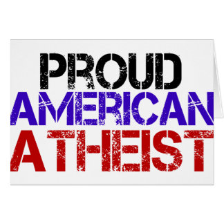 Proud American Atheist Card