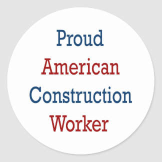 Proud American Construction Worker Classic Round Sticker