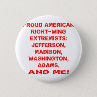 Proud American Right Wing Extremists Button