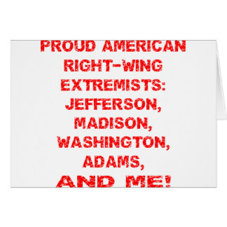 Proud American Right Wing Extremists Card