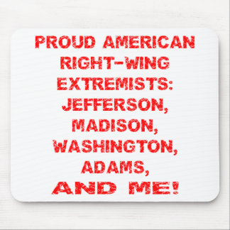 Proud American Right Wing Extremists Mouse Pad