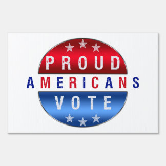 PROUD AMERICANS VOTE Yard Sign