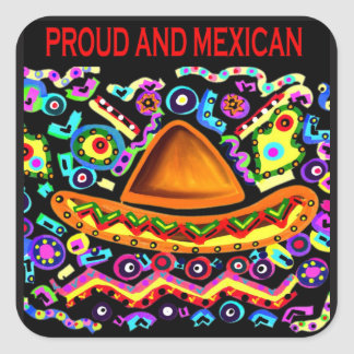 PROUD AND MEXICAN SQUARE STICKER