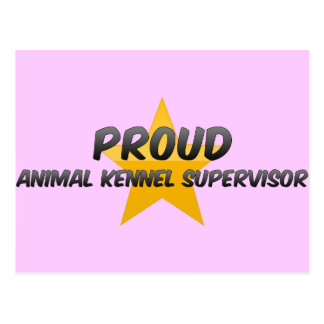Proud Animal Kennel Supervisor Postcards