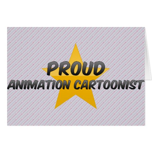 Proud Animation Cartoonist Greeting Card