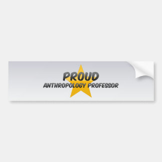 Proud Anthropology Professor Car Bumper Sticker