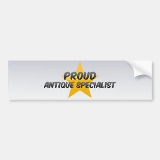Proud Antique Specialist Car Bumper Sticker