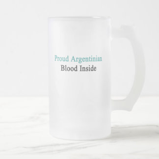 Proud Argentinian Blood Inside Frosted Glass Beer Mug