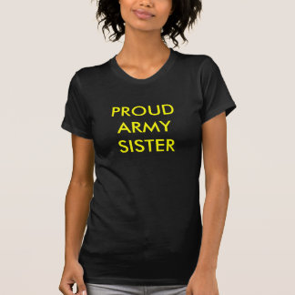 PROUD ARMY SISTER T SHIRTS