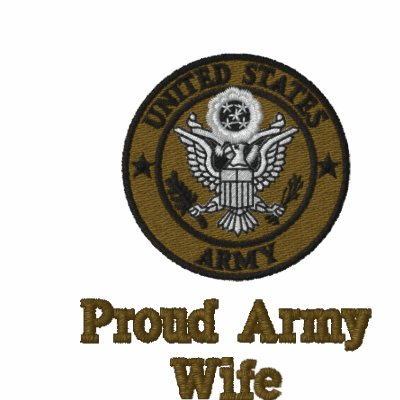 Proud Army Spouse/Mom/Girlfriend/Wife Embroidered