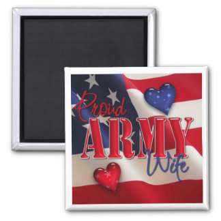 """Proud ARMY Wife"" 2 Inch Square Magnet"