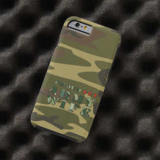 Proud Army Wife Tough iPhone 6 Case