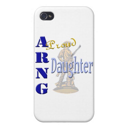 Proud ARNG Daughter iPhone 4 Covers